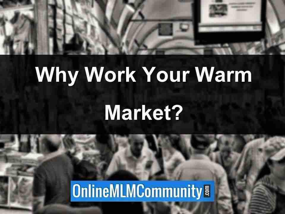 why work your warm market