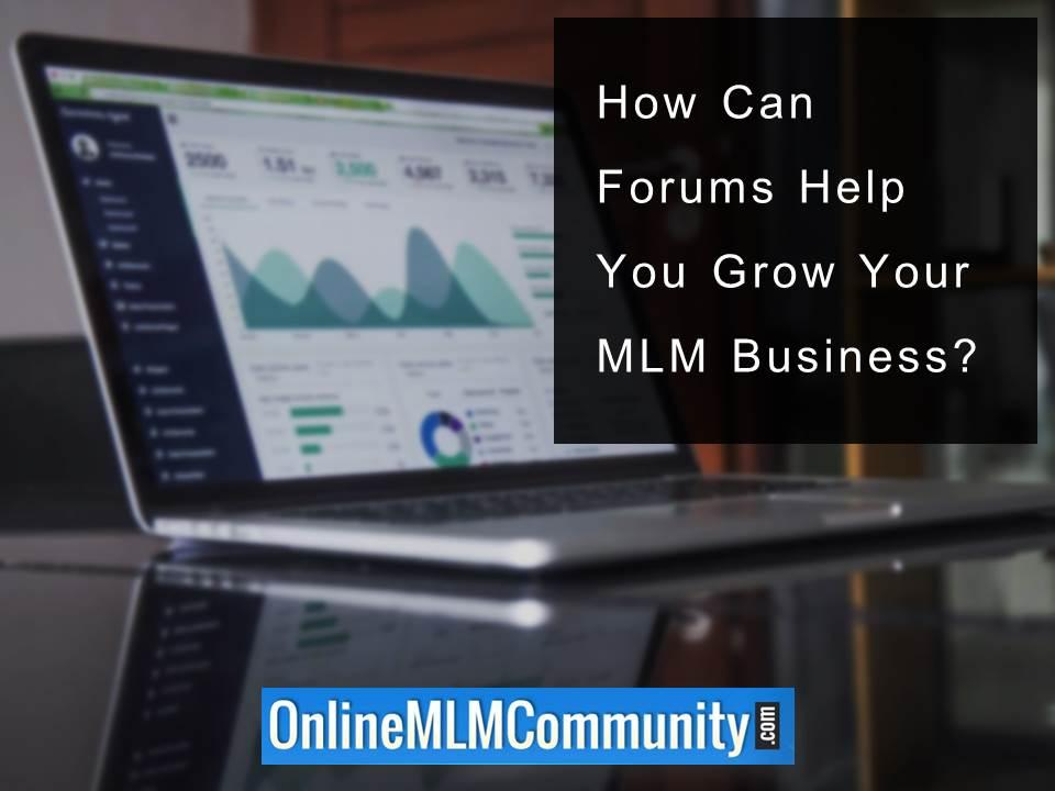 How Can Forums Help You Grow Your MLM Business