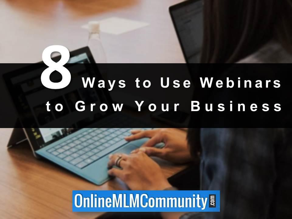 8 Ways to Use Webinars to Grow Your Business