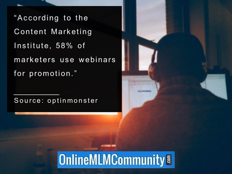 58 percent of marketers use webinars for promotion