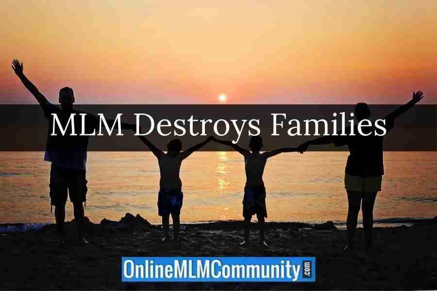 MLM Destroys Families