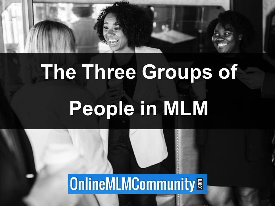 the three groups of people in mlm