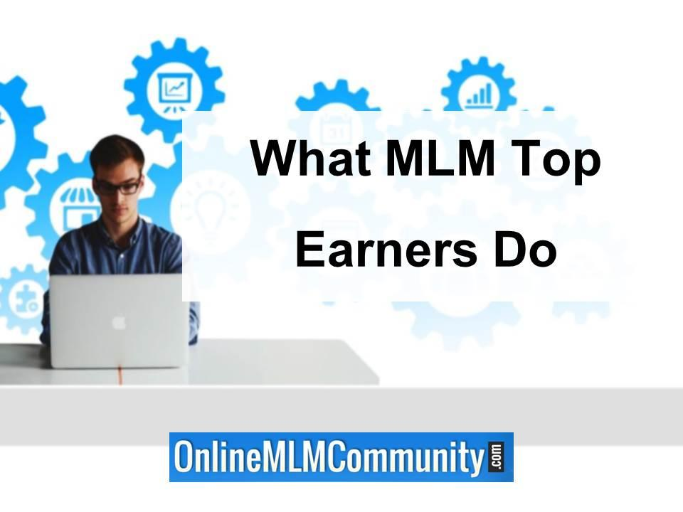 what mlm top earners do to succeed