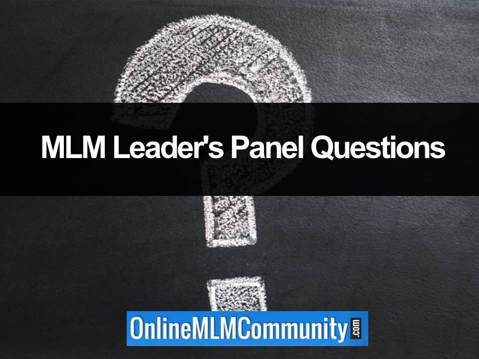 MLM Leader's Panel Questions