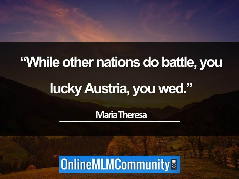 While other nations do battle, you lucky Austria
