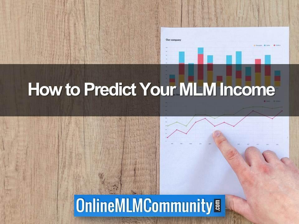 How to Predict Your MLM Income