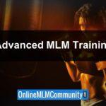 Advanced MLM Training: 12 Ideas to Ignite Your MLM Business