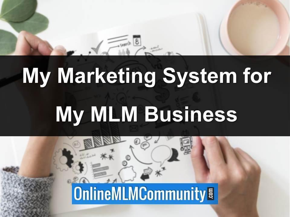my marketing system for my mlm business