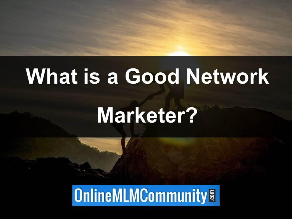 what is a good network marketer