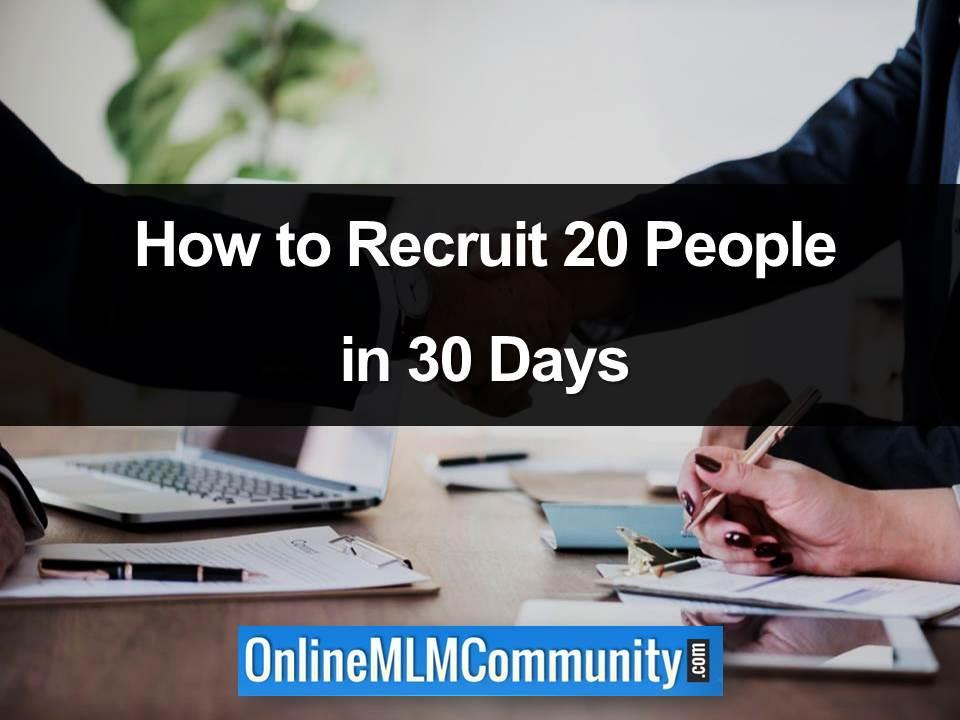 How to Recruit 20 People in 30 Days