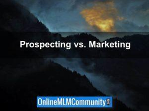 prospecting vs. marketing