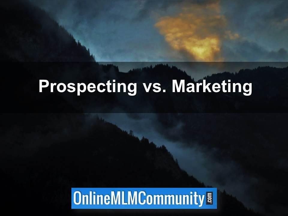 Prospecting vs. Marketing