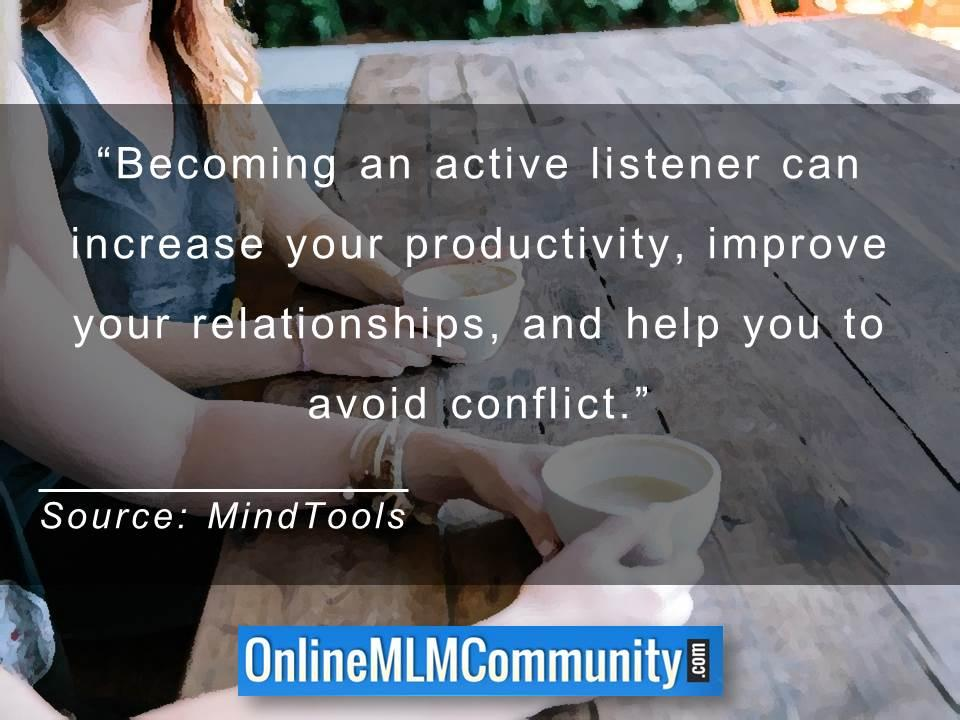 Becoming an active listener can increase your productivity