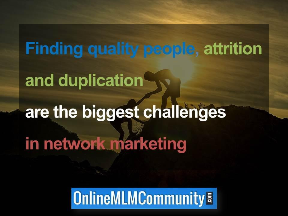Finding quality people, attrition and duplication