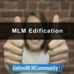 MLM Edification: How to Edify Your MLM Upline & Sponsor