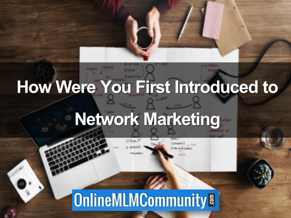 introduced to network marketing