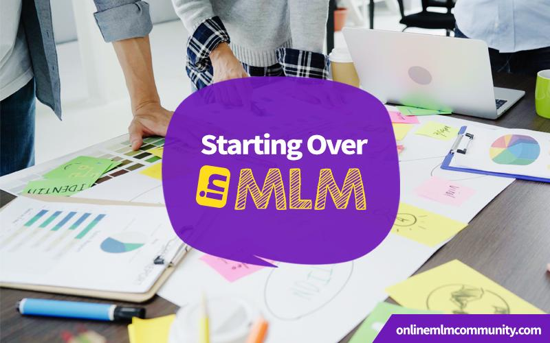 starting over in mlm