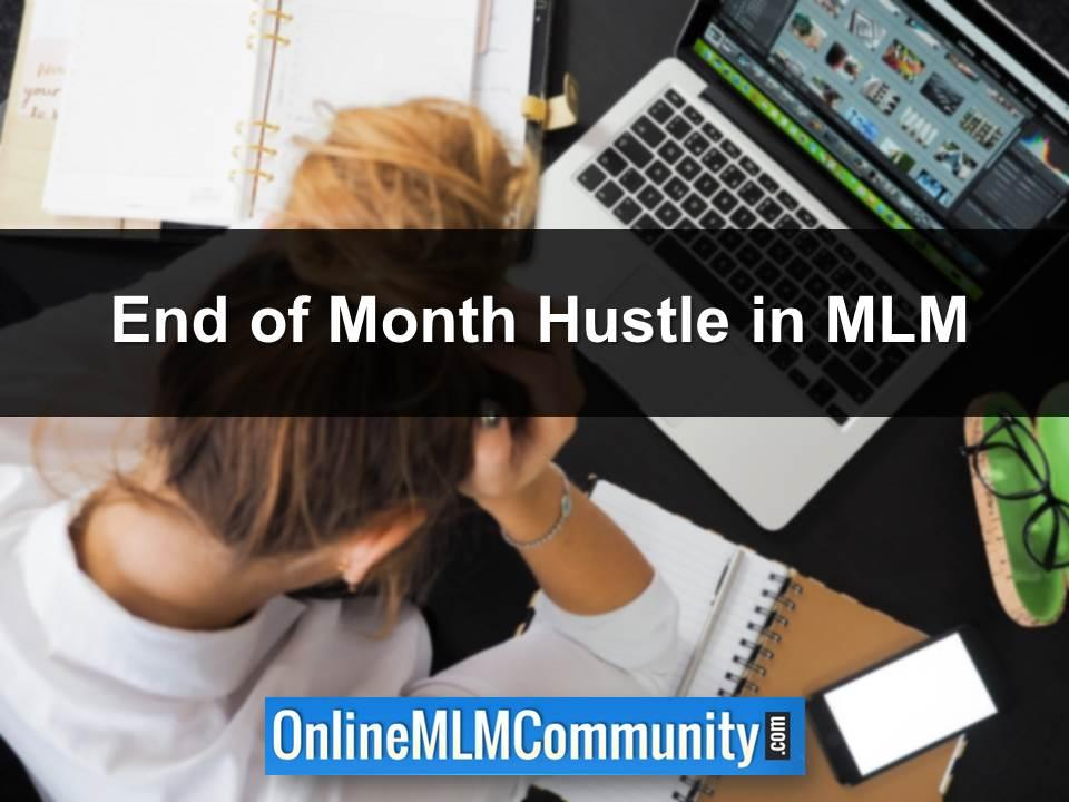 End of Month Hustle in MLM