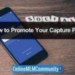 How to Promote Your Capture Page: My Top 30 Strategies