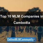 Top MLM Companies in Cambodia