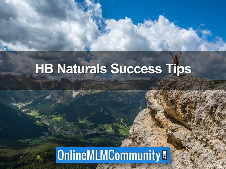 HB Naturals Success Tips