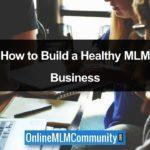 Build a Healthy MLM Business: The 5 Components