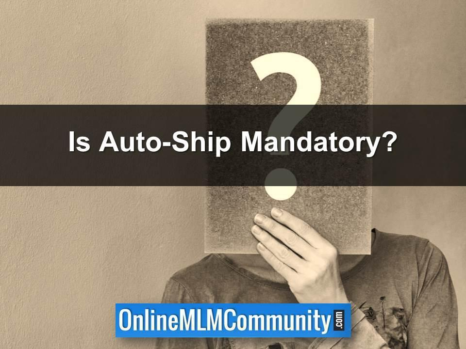 Is Auto-Ship Mandatory