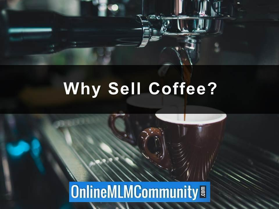 Why Sell Coffee