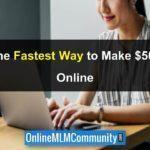 The Fastest Way to Make $500 Online
