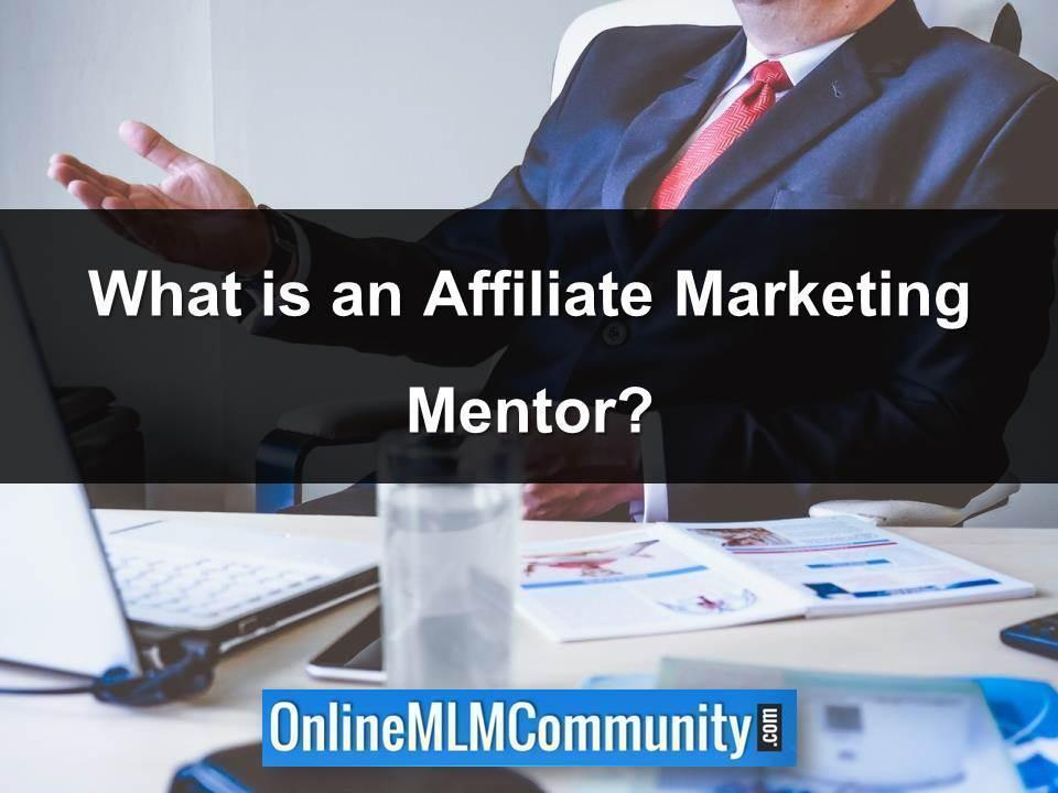 What is an Affiliate Marketing Mentor