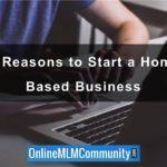 37 Reasons to Start a Home-Based Business