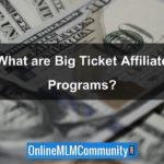 Big Ticket Affiliate Programs: Earn Large Commissions Online