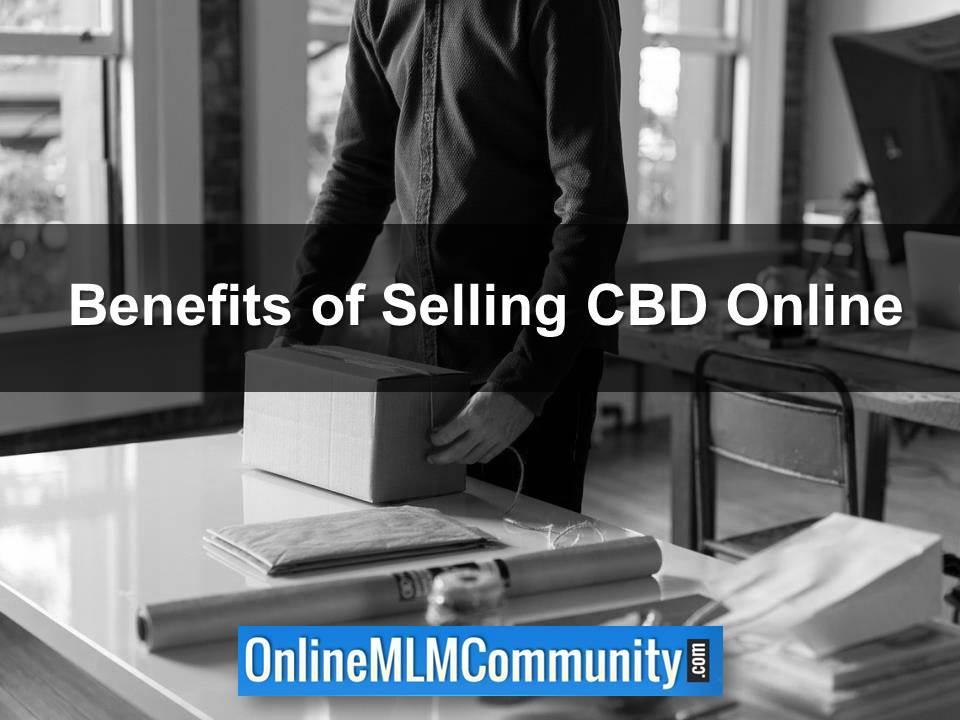 Benefits of Selling CBD Online