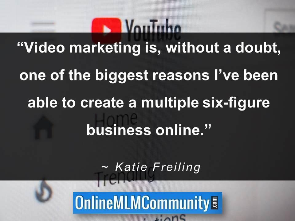 Video marketing is, without a doubt, one of the biggest reasons I've been able to create a multiple six-figure business online