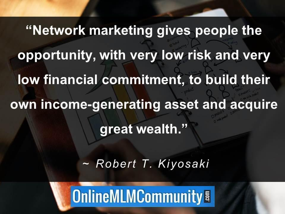 Network marketing gives people the opportunity