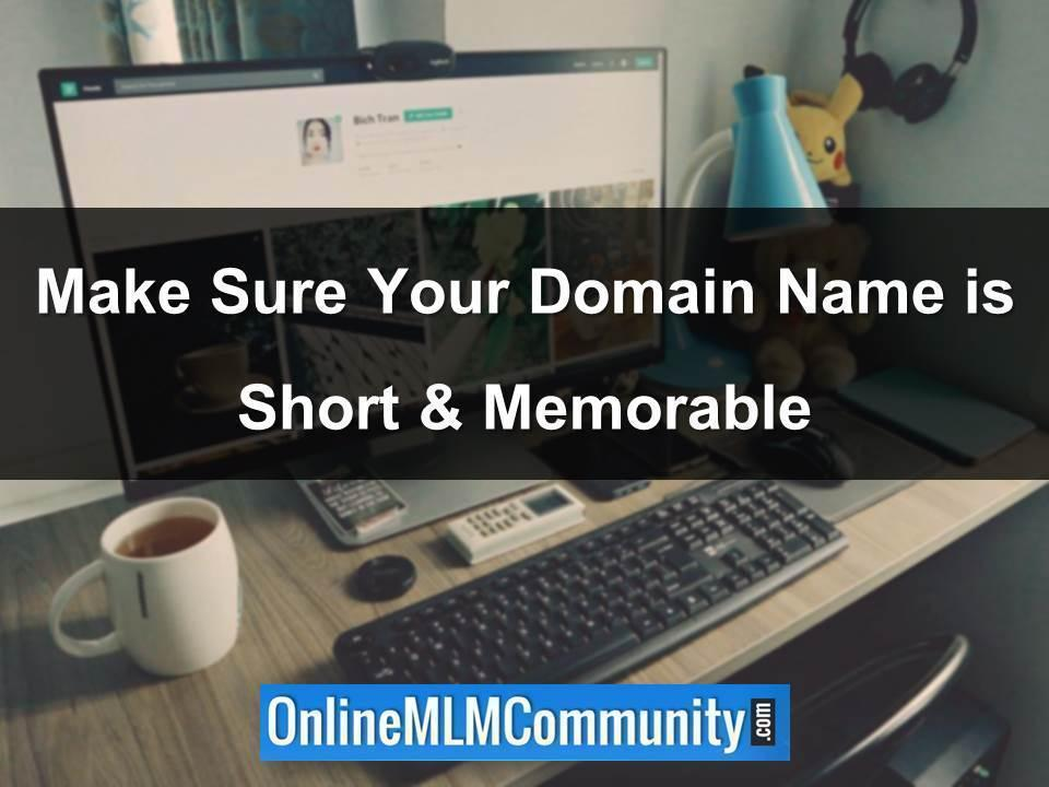 Make Sure Your Domain Name is Short & Memorable