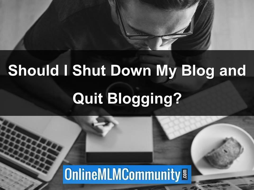 Should I Shut Down My Blog and Quit Blogging