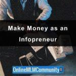 Make Money as an Infopreneur: Success Tips and Ideas