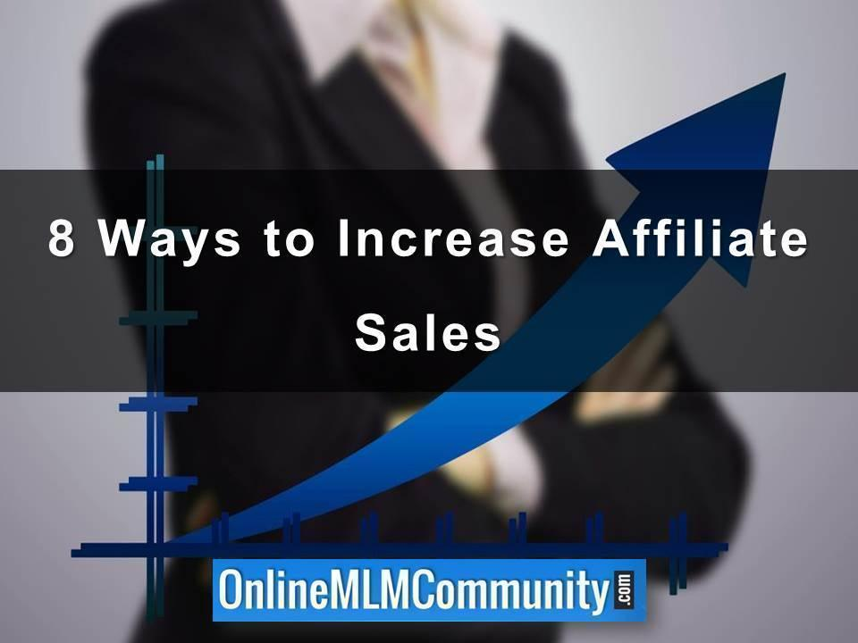 8 Ways to Increase Affiliate Sales Sales