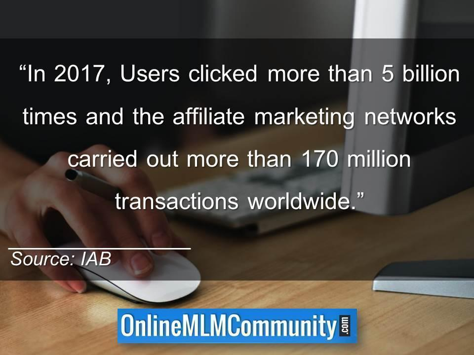 In 2017 Users clicked more than 5 billion times and the affiliate marketing