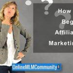 How to Begin Affiliate Marketing: Advice for Newbies