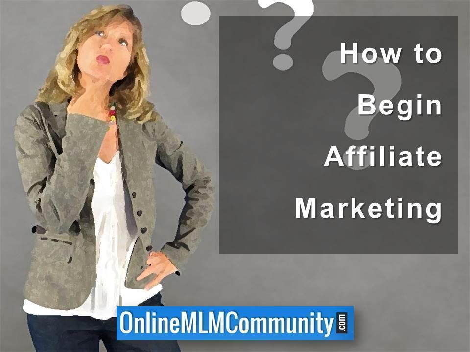 How to Begin Affiliate Marketing