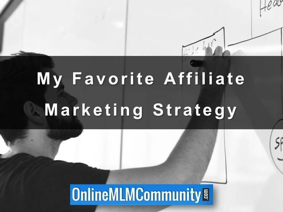 My Favorite Affiliate Marketing Strategy