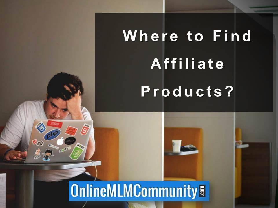 Where to Find Affiliate Products