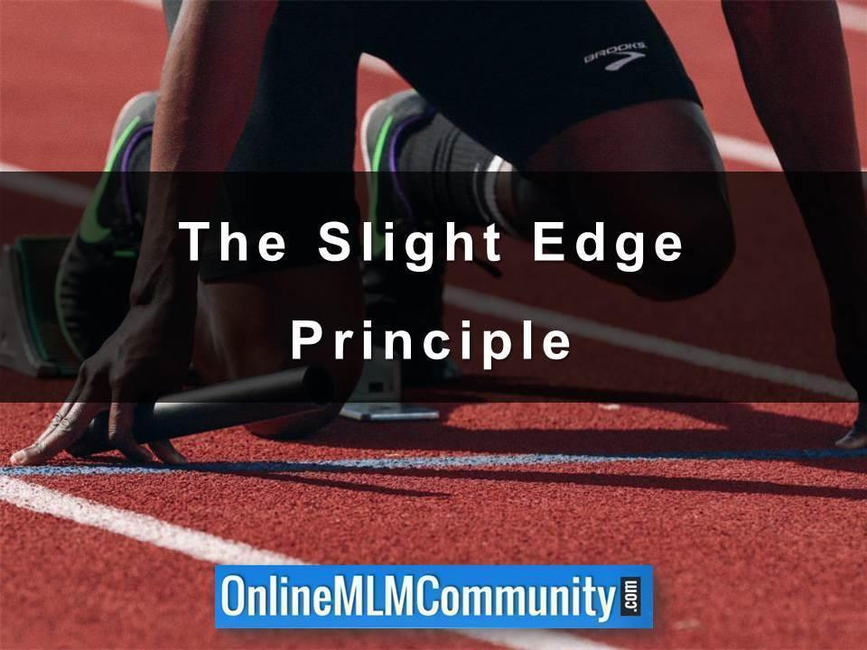 The Slight Edge Principle