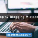 Top 47 Blogging Mistakes & How to Avoid Them