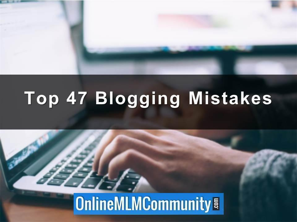 Top 47 Blogging Mistakes