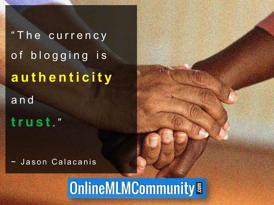 The currency of blogging is authenticity and trust
