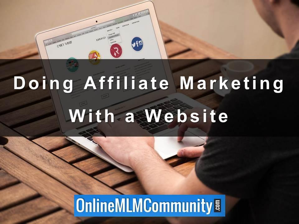Doing Affiliate Marketing With a Website