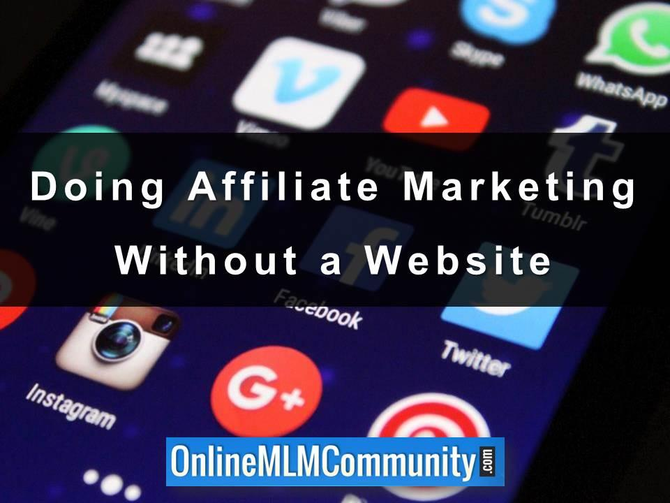Doing Affiliate Marketing Without a Website